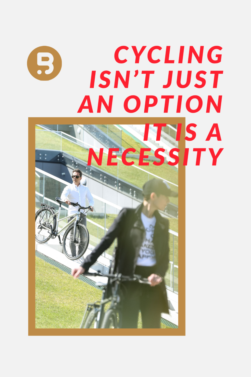 Cycling isn't just an option;  it's a necessity.
